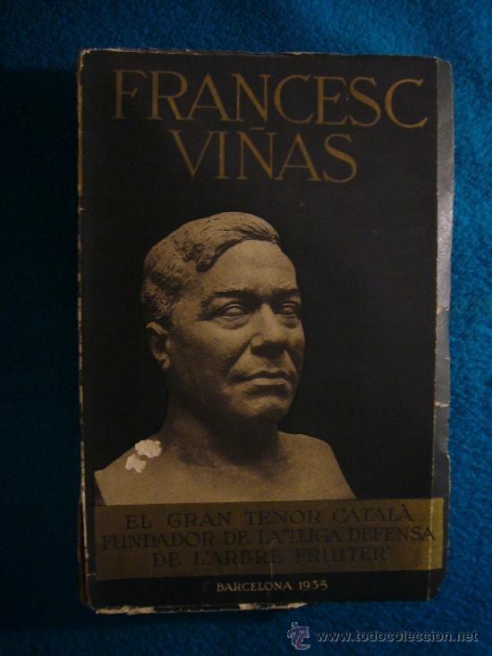 LUIGI DE GREGORI: - FRANCESC VIÑAS EL GRAN TENOR CATALA - (BARCELONA, 1935) (Libros Antiguos, Raros y Curiosos - Bellas artes, ocio y coleccion - Música)