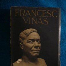 Libros antiguos: LUIGI DE GREGORI: - FRANCESC VIÑAS EL GRAN TENOR CATALA - (BARCELONA, 1935). Lote 38949754