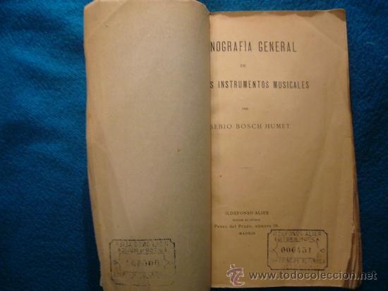 Libros antiguos: EUSEBIO BOSCH HUMET: - ORGANOGRAFIA DE TODOS LOS INSTRUMENTOS MUSICALES - (MADRID, 1916) - Foto 2 - 39023157