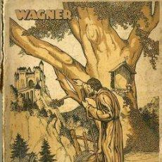 Libros antiguos: WAGNER : TANHAUSER I LA TENÇÓ DE WARTBURG (ASSOCIACIÓ WAGNERIANA, 1929) CATALÁN. Lote 39075580
