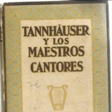 Libros antiguos: TANNHÄUER Y LOS MAESTROS CANTORES DE NUREMBERG. GUSTAVO GILI. BARCELONA. 1927. Lote 39169615