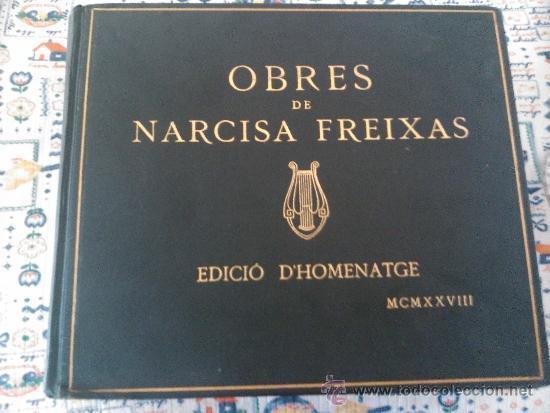 OBRES DE NARCISA FREIXAS, EDICIO D'HOMENATGE 1928 (Libros Antiguos, Raros y Curiosos - Bellas artes, ocio y coleccion - Música)