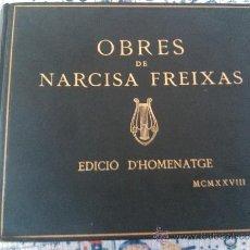 Libros antiguos: OBRES DE NARCISA FREIXAS, EDICIO D'HOMENATGE 1928. Lote 39185755