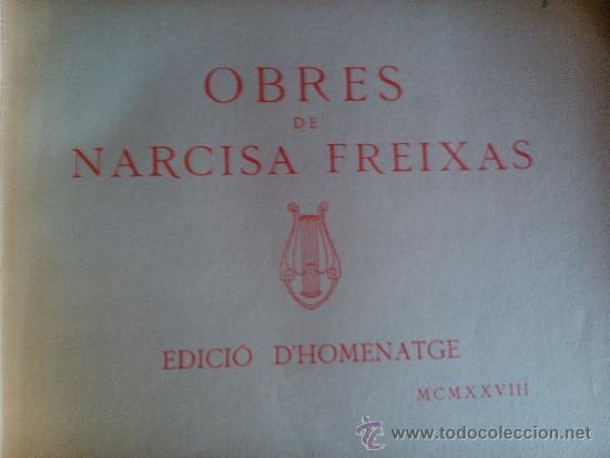 Libros antiguos: OBRES DE NARCISA FREIXAS, EDICIO D'HOMENATGE 1928 - Foto 2 - 39185755
