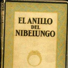 Libros antiguos: WAGNER : EL ANILLO DEL NIBELUNGO (G. GILI 1927) . Lote 125566218