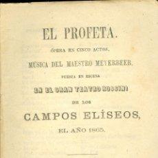 Libros antiguos: MEYERBEER. EL PROFETA. OPERA EN CINCO ACTOS. MADRID, S.F. C. 1895. Lote 39622331