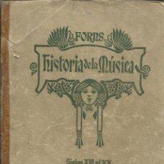 Libros antiguos: HISTORIA DE LA MÚSICA. JOSÉ FORNS. VICENTE RICO S.A. MADRID. 1933. Lote 219009512