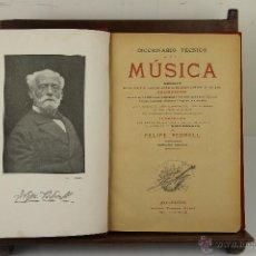 Libros antiguos: 4016- DICCIONARIO TECNICO DE LA MUSICA. FELIPE PEDRELL. EDIT. ISIDORO TORRES. S/F. . Lote 39853743