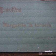 Libros antiguos: ALBUM DE LA OPERA MARGARITA LA TORNERA, TEATRO REAL, 1909. Lote 40196166