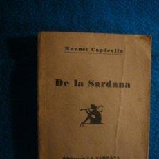 Libros antiguos: MANUEL CAPDEVILA: - DE LA SARDANA - (BARCELONA, 1925). Lote 40506650