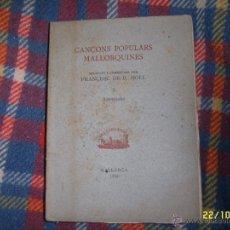 Libros antiguos: CANÇONS POPULARS MALLORQUINES.AMOROSES.I.FRANCESC DE B. MOLL.1934.UNA JOIA!!!.VEURE FOTOS. Lote 40651688