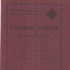 Libros antiguos: TÉCNICA MUSICAL. FERNANDO ARDÉVOL. PRIMER VOLUMEN. BARCELONA. 1923. Lote 41568642
