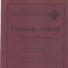 Libros antiguos: TÉCNICA MUSICAL. FERNANDO ARDÉVOL. PRIMER VOLUMEN. BARCELONA. 1923 . Lote 41568677