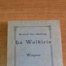 Libros antiguos: LA WALKIRIA PRIMERA JORNADA DE LA TETRALOGIA L'ANELL DEL NIBELUNG. WAGNER, RICART. 1910.. Lote 48516478