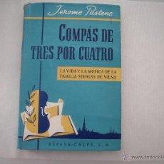 Libros antiguos: COMPÁS DE TRES POR CUATRO. LA VIDA Y MÚSICA DE LA FAMILIA STRAUSS DE VIENA.. Lote 41999196