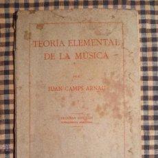 Libros antiguos: TEORÍA ELEMENTAL DE LA MÚSICA.(2ª ED.).CAMPS ARNAU, JUAN..BARCELONA : RAFAEL CASULLERAS, 1925. Lote 42723682