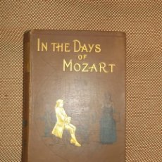 Libros antiguos: IN THE DAYS OF MOZART POR LILY WATSON. LONDRES. ESCRITO EN INGLES. ILUSTRADO. Lote 43435446