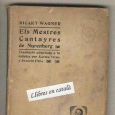 Libros antiguos: ELS MESTRES CANTAYRES DE NURENBERG.RICART WAGNER.TRADUCCIÓ ADAPTADA A LA MÚSICA.1905. Lote 43943186