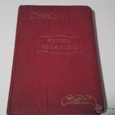 Libros antiguos: HISTORIA DE LA MÚSICA POR H. LAVOIX. Lote 44867790