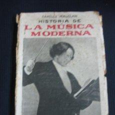 Libros antiguos: HISTORIA DE LA MUSICA MODERNA.1850-1914 CAMILLE MAUCLAIR.. Lote 44904902