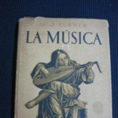 Libros antiguos: LA MUSICA. W.J.TURNER. MANUALES DE INICIACION APOLO 1936.. Lote 194529831