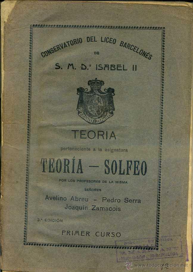 CONSERVATORIO DEL LICEO DE S.M. ISABEL II TEORÍA SOLFEO (Libros Antiguos, Raros y Curiosos - Bellas artes, ocio y coleccion - Música)