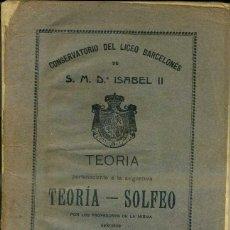 Libros antiguos: CONSERVATORIO DEL LICEO DE S.M. ISABEL II TEORÍA SOLFEO. Lote 44951717