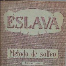 Libros antiguos: MÉTODO DE SOLFEO, ESLAVA, PRIMERA PARTE, ED. MÚSICA MODERNA, RÚSTICA, 30 PÁGS. Lote 45609470