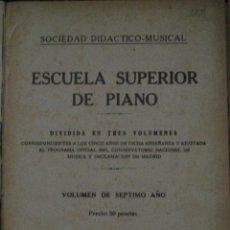 Libros antiguos: ESCUELA SUPERIOR DE PIANO, DIVIDIDA EN 3 VOLS, VOL. DE 7º AÑO, SOCIEDAD DIDÁCTICO MUSICAL, MADRID. Lote 45623737