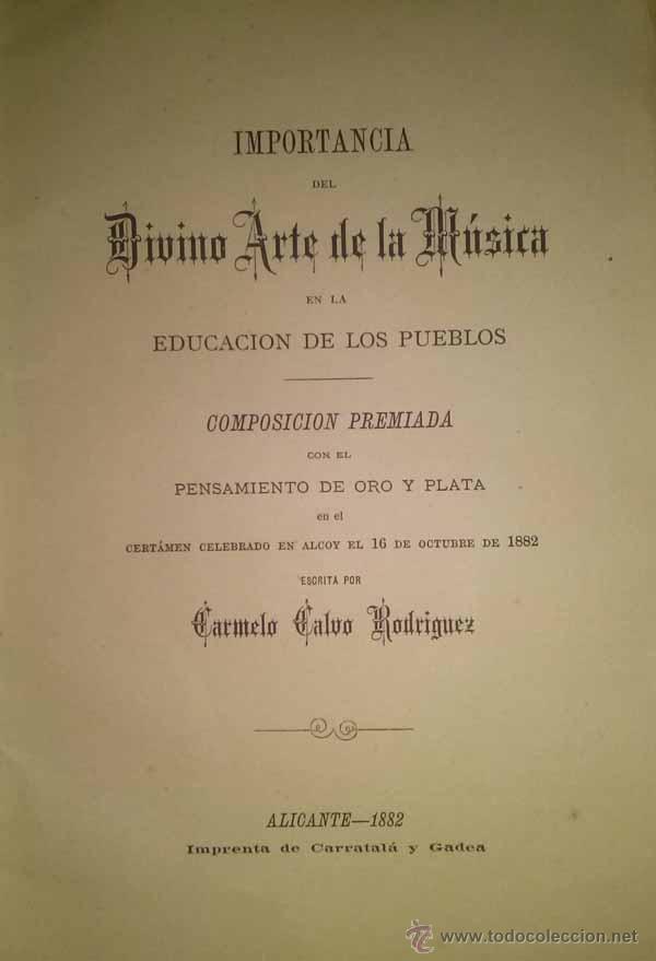 IMPORTANCIA DEL DIVINO ARTE DE LA MUSICA ALICANTE 1882 (Libros Antiguos, Raros y Curiosos - Bellas artes, ocio y coleccion - Música)