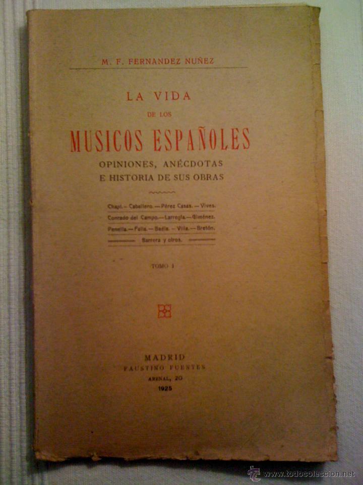 ANTIGUO LIBRO. LA VIDA DE LOS MÚSICOS ESPAÑOLES. CHAPÍ, FALLA, BRETÓN. AÑO 1925 (Libros Antiguos, Raros y Curiosos - Bellas artes, ocio y coleccion - Música)