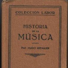 Libros antiguos: HISTORIA DE LA MÚSICA. HUGO RIEMANN, LABOR S.A. 1930. 186X125 MM. 304 PAGS. Lote 45876725