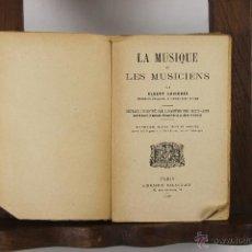 Libros antiguos: 5505- LA MUSIQUE ET LES MUSICIENS. ALBERT LAVIGNAC. LIB. DELAGRAVE. 1919. . Lote 45979243