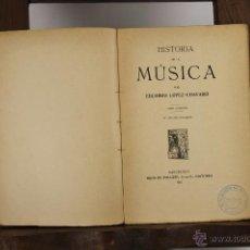 Libros antiguos: 5600- HISTORIA DE LA MUSICA. EDUARDO LOPEZ CHAVARRI. EDIT. PALUZIE. 1921. TOMO 1.. Lote 46089413