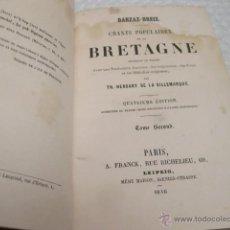 Libros antiguos: CANTOS POPULARES. CHANTS POPULAIRES DE LA BRETAGNE. TH. HERSART DE LA VILLMARQUE. 1846. Lote 46534927