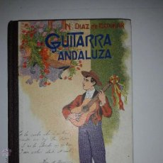 Libros antiguos: GUITARRA ANDALUZA NARCISO DÍAZ DE ESCOVAR COLECCIÓN DE CANTARES ESCOGIDOS ED. F. GRANADA. Lote 46743309