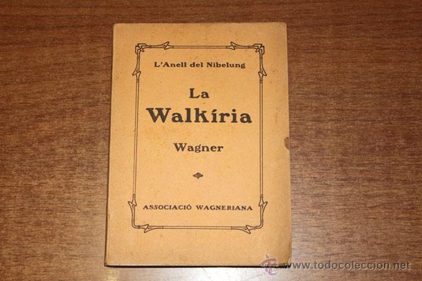 Libros antiguos: LA WALKIRIA PRIMERA JORNADA DE LA TETRALOGIA L'ANELL DEL NIBELUNG. WAGNER, RICART. 1910. - Foto 4 - 48516478