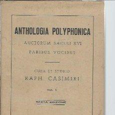 Libros antiguos: ANTHOLOGIA PLYPHONICA AUCTORUM SAECULI XVI PARIBUS VOCIBUS CURA ET STUDIO RAPH CASIMIRI VOL I, LEER. Lote 48642105