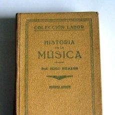 Libros antiguos: HISTORIA DE LA MUSICA - HUGO RIEMANN - EDITORIAL LABOR. 1934. Lote 49004060