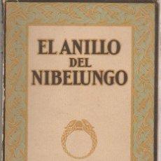 Libros antiguos: EL ANILLO DEL NIBELUNGO. ALICE LEIGHTON CLEATHER, BASIL CRUMP. GUSTAVO GILI, 1927. Lote 49154301