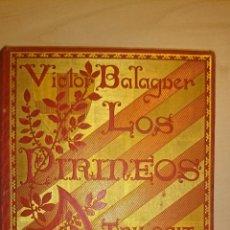 Libros antiguos: 1892 - LOS PIRINEOS TRILOGIA - VICTOR BALAGUER AUTÓGRAFO - FELIPE PEDRELL - LUJOSA EDICION. Lote 49164633
