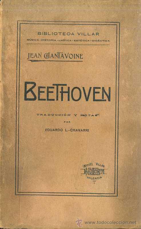 CHANTAVOINE : BEETHOVEN (VILLAR, VALENCIA, 1916) (Libros Antiguos, Raros y Curiosos - Bellas artes, ocio y coleccion - Música)