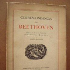 Libros antiguos: CORRESPONDENCIA DE BEETHOVEN. MILLÁS RAURELL. BARCELONA, 1928. 220 PP. EN CATALÁN.. Lote 49509057