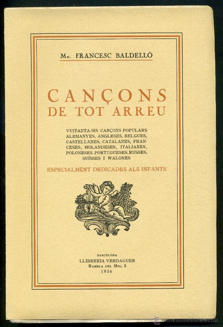 CANÇONS DE TOT ARREU - MN. FRANCESC DE P. BALDELLÓ, PVRE (Libros Antiguos, Raros y Curiosos - Bellas artes, ocio y coleccion - Música)
