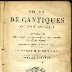 Libros antiguos: RECUEIL DE CANTIQUES ANCIENS ET NOUVEAUX -PAROLES ET CHANT (MAME, 1912) CÁNTICOS. Lote 49608612