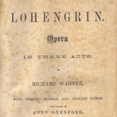 Libros antiguos: LOHENGRIN. OPERA IN THREE ACTS, BY RICHARD WAGNER. THE ROYAL EDITION. (LONDO, C. 1900). Lote 49676599