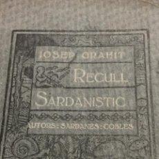 Libros antiguos: ESPECTACULAR LIBRO - RECULL SARDANISTIC DE JOSEP GRAHIT - AÑO 1916 - 170 PGS. MUY RARO DE ENCONTRAR.. Lote 49844396