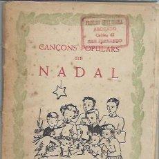 Libros antiguos: CANCONS POPULARS DE NADAL, EXCLUSIVES DURVE BARCELONA 64 PÁGS, RÚSTICA, 14X19CM, SIN FECHAR. Lote 50032205