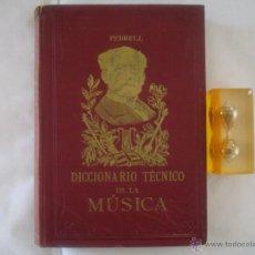 Libros antiguos: PEDRELL. DICCIONARIO TÉCNICO DE LA MÚSICA. 1900. FOLIO. MUY ILUSTRADO. Lote 50078023