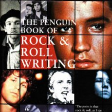 Libros antiguos: LIBRO THE PENGUIN BOOK OF ROCK & ROLL WRITING 1992 (682 PAGINAS EN INGLES) ENGLAND. Lote 50290354